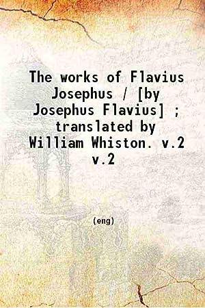 The works of Flavius Josephus Volume 2: William Whiston