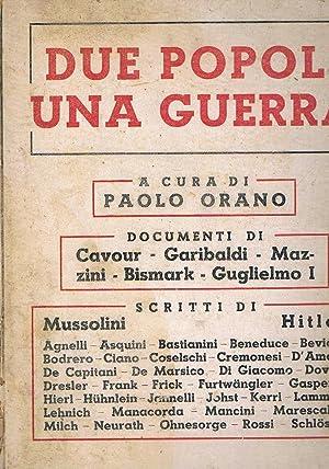 Due popoli una guerra. Scritti di Mussolini: ORANO Paolo.