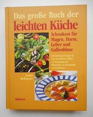 Das große Buch der leichten Küche. Schonkost: Roßmeier, Armin