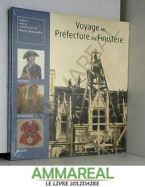 Voyage en Préfecture du Finistère. Histoire- patrimoine-: Bernard Poignant, Jean-François