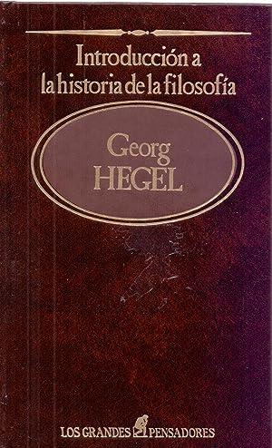 INTRODUCCION A LA HISTORIA DE LA FILOSOFIA: Georg Hegel