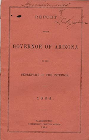 Report of the Governor of Arizona to the Secretary of the Interior 1894.