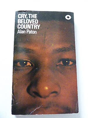 Cry, the beloved Country. A Story of: Alan Paton