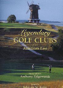 Legendary Golf Clubs of the American East: Edgeworth, Anthony &