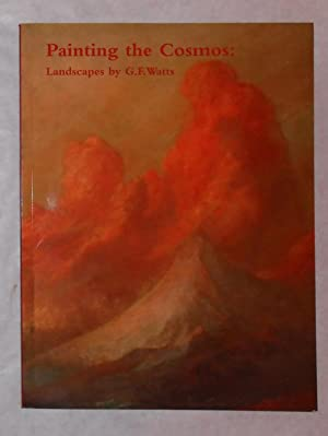 Painting the Cosmos - Landscapes by G: WATTS, G F