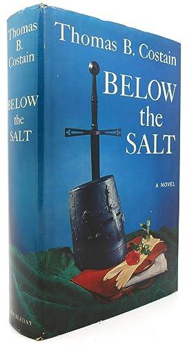 BELOW THE SALT: Thomas B. Costain