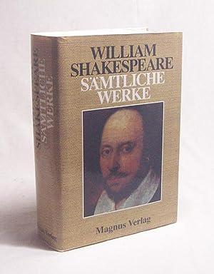 Sämtliche Werke / William Shakespeare. Ins Dt.: Shakespeare, William /