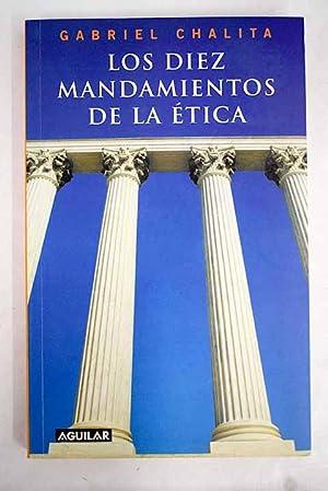 Los diez mandamientos de la ética: Chalita, Gabriel