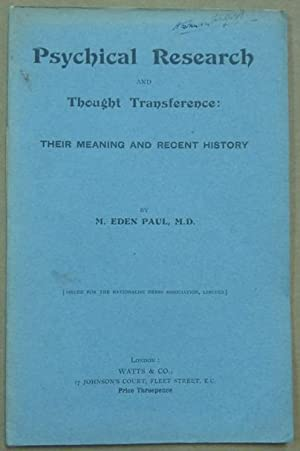 Psychical Research and Thought Transference: Their Meaning and Recent History Issued for the Rati...