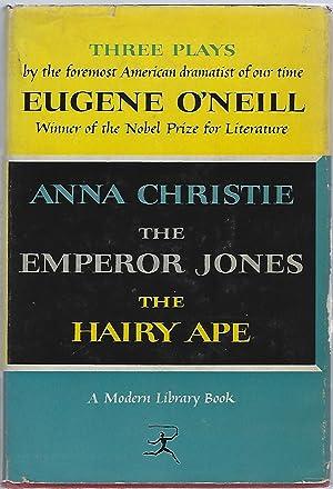 THE EMPEROR JONES, ANNA CHRISTIE, THE HAIRY: O'Neill, Eugene