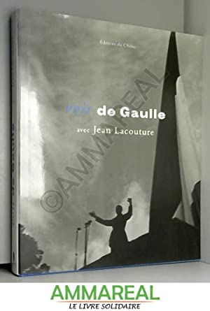 Voir de Gaulle: Jean Lacouture