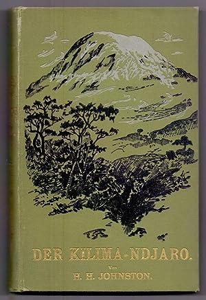 Der Kilima-Ndjaro. Forschungsreise im östlichen Aequatorial -: Johnston, H. H.: