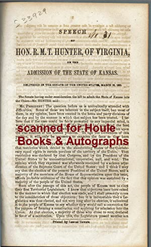 SPEECH OF HON. R.M.T. HUNTER, OF VIRGINIA, ON THE ADMISSION OF THE STATE OF KANSAS
