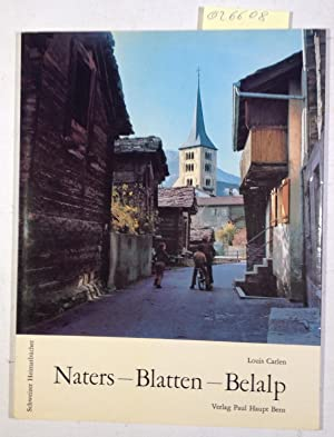 Naters - Blatten - Belalp - Schweizer: Carlen, Louis