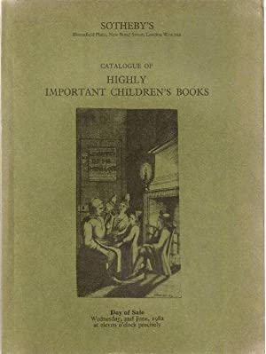 Sotheby catalogue. Highly Important Children's Books, including major classics of children's lite...