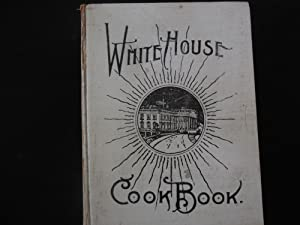 The White House Cook Book; A Comprehensive: Zieman, Hugo and