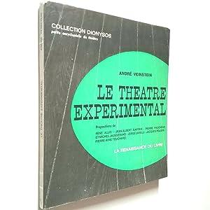 Le Théatre Experimental. Tendances et Propositions: André Veinstein