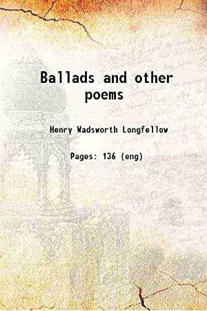 Ballads and other poems (1842)[HARDCOVER]: Henry Wadsworth Longfellow