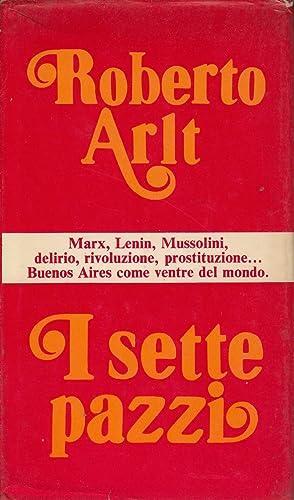 i sette pazzi: Roberto Arlt