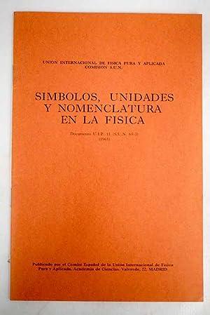 Símbolos, unidades y nomenclatura en la física:
