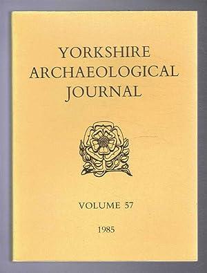 Yorkshire Archaeological Journal, Volume 57, 1985. A: J A Gilks,