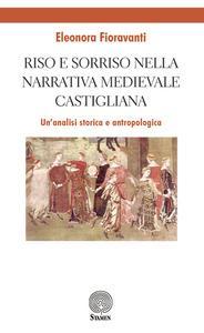 Riso e sorriso nella narrativa castigliana medievale.: Eleonora Fioravanti