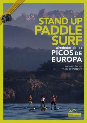 Imagen del vendedor de STAND UP: PADDLE SURF ALREDEDOR DE LOS PICOS DE EUROPA a la venta por CENTRAL LIBRERA REAL FERROL