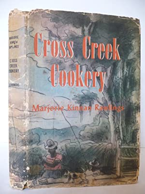 Cross Creek Cookery, (First Edition): Rawlings, Marjorie Kinnan