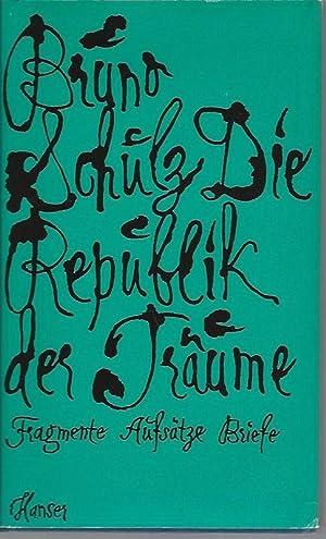 Die Republik der Träume. Fragmente, Aufsätze, Briefe,: Schulz, Bruno, Mikolaj