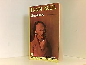 Flegeljahre: Eine Biographie. Entwicklungsroman (Ausgewählte Werke 5): Paul Friedrich Richter,