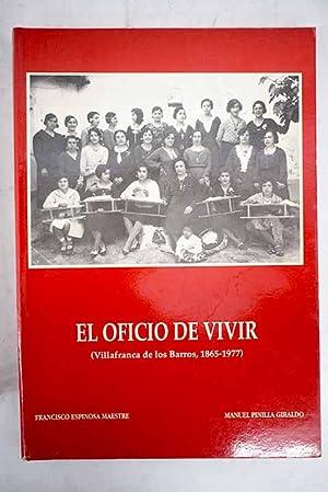 El oficio de vivir: (Villafranca de los: Espinosa Maestre, Francisco