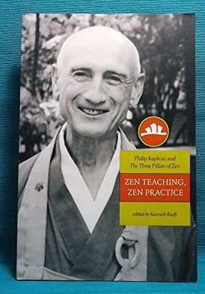 Zen Teaching, Zen Practice: Philip Kapleau And The Three Pillars Of Zen