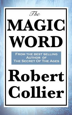 The Magic Word (Hardback or Cased Book): Collier, Robert