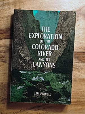 THE EXPLORATION OF THE COLORADO RIVER AND: J. W. Powell