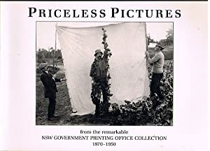 Priceless Pictures: From the Remarkable NSW Government Printing Office Collection 1870-1950