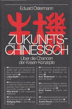 Zukunfts-Chinesisch: Über die Chancen der Krisen-Konzepte unter: Ostermann, Eduard: