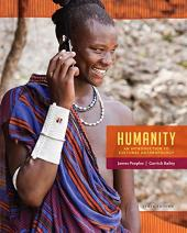 Humanity: An Introduction to Cultural Anthropology: Peoples, James; Bailey,