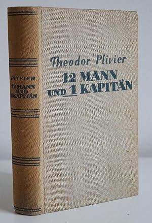 Zwölf Mann und ein Kapitän. Novellen.: Plivier, Theodor: