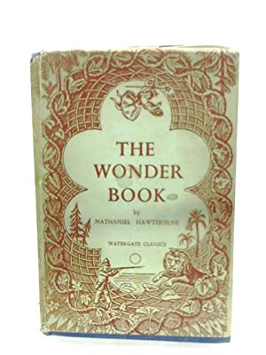 The Wonder Book: Six Stories For Children: Nathaniel Hawthorne