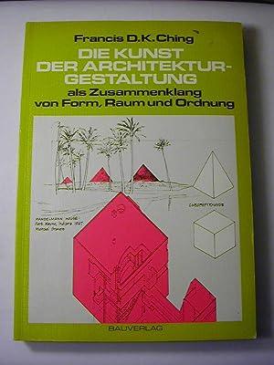 Die Kunst der Architekturgestaltung als Zusammenklang von: Francis D. K.