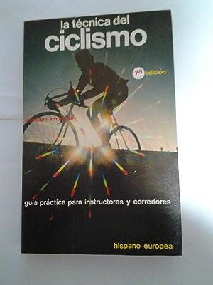 Imagen del vendedor de La tecnica del ciclismo a la venta por Libros Ambigú