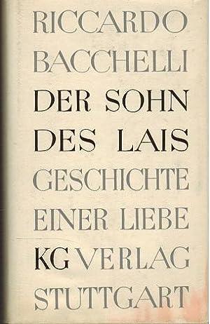 Der Sohn des Lais. Geschichte einer Liebe: Bacchelli, Riccardo: