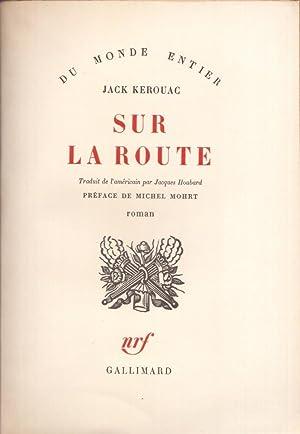 Image du vendeur pour Sur la route. Traduit de l'américain par Jacques Houbard. Préface de Michel Mohrt. mis en vente par Librairie Papillon de mai
