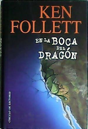 En la boca del dragón. Traducción de: FOLLET, Ken.-