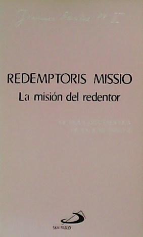 Redemptoris Missio. La misión del redentor. Octava carta encíclica de S.S.  Juan Pablo II. de JUAN PABLO II.-: (1994) | Librería y Editorial  Renacimiento, S.A.
