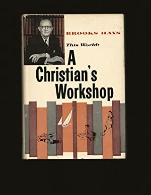 This World: A Christians Workshop (Signed and inscribed to John J. McCloy)
