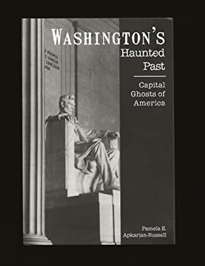 Washington's Haunted Past: Capital Ghosts of America (Only Signed Copy)