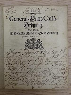 Neue General-Feuer-Cassa-Ordnung. Auf Befehl E. Hochedlen Raths: Hamburg.-