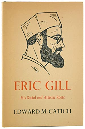 Eric Gill: His Social and Artistic Roots.