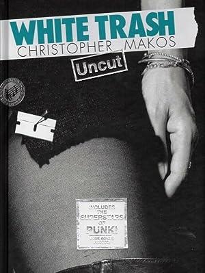 White Trash: Uncut: Makos, Christopher; Crispo,